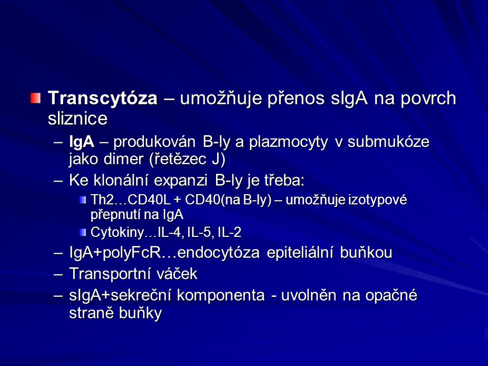 Transcytóza – umožňuje přenos sIgA na povrch sliznice