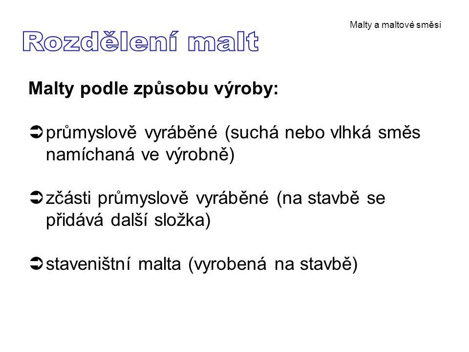 Rozdělení malt Malty podle způsobu výroby: