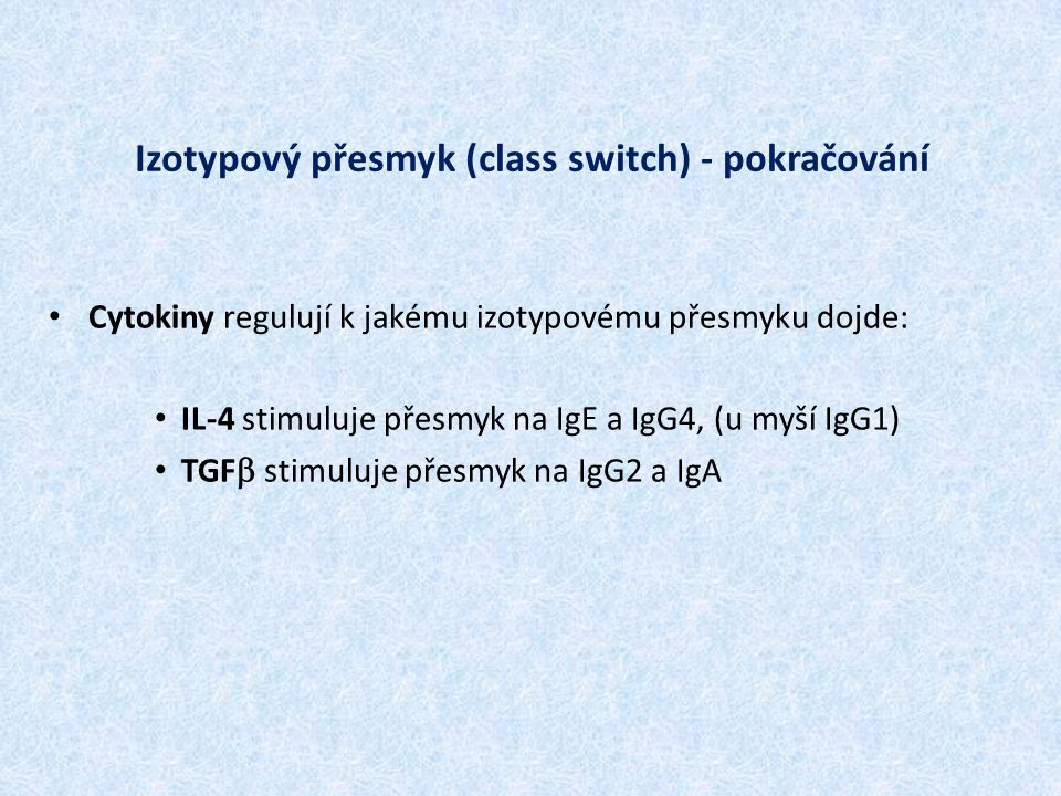 Izotypový přesmyk (class switch) - pokračování