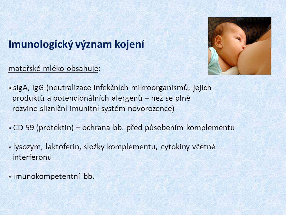 Imunologický význam kojení mateřské mléko obsahuje: