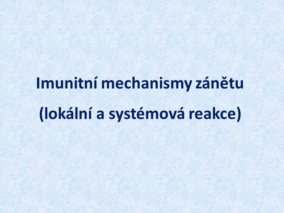 Imunitní mechanismy zánětu (lokální a systémová reakce)