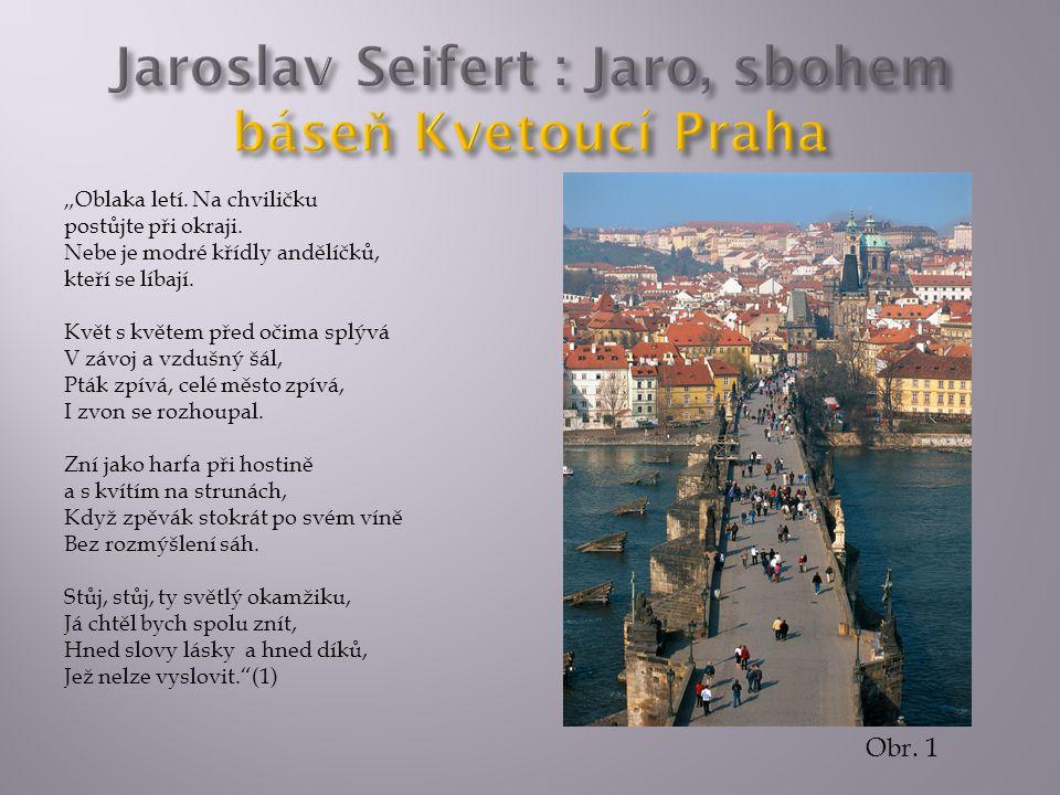 Jaroslav Seifert : Jaro, sbohem báseň Kvetoucí Praha