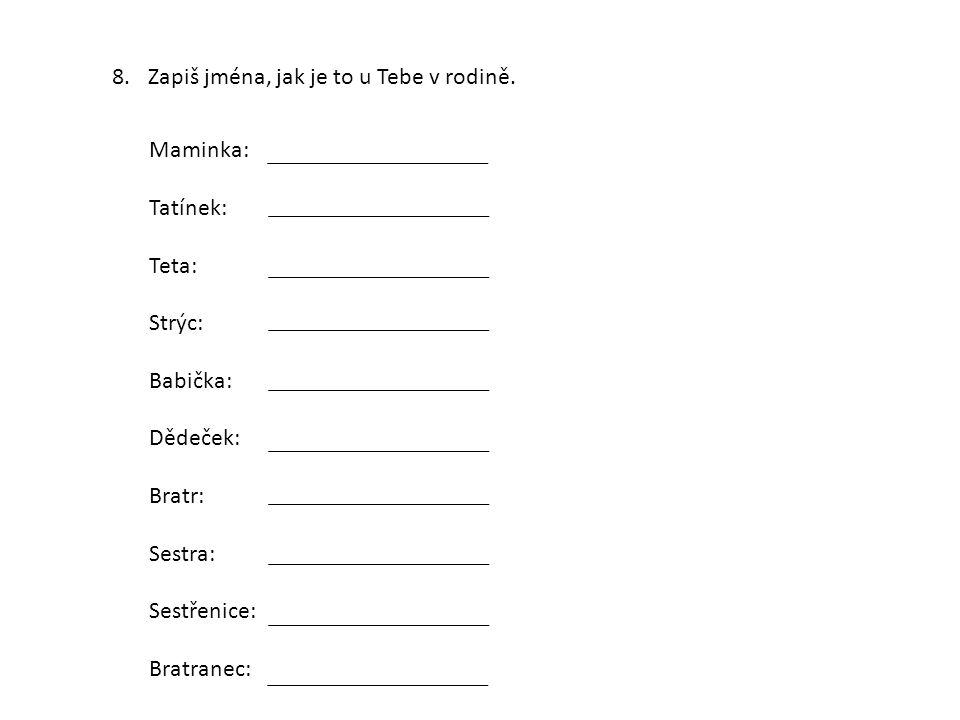 Zapiš jména, jak je to u Tebe v rodině.