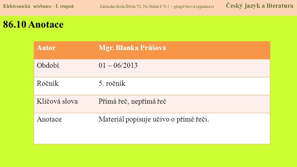 86.10 Anotace Autor Mgr. Blanka Průšová Období 01 – 06/2013 Ročník