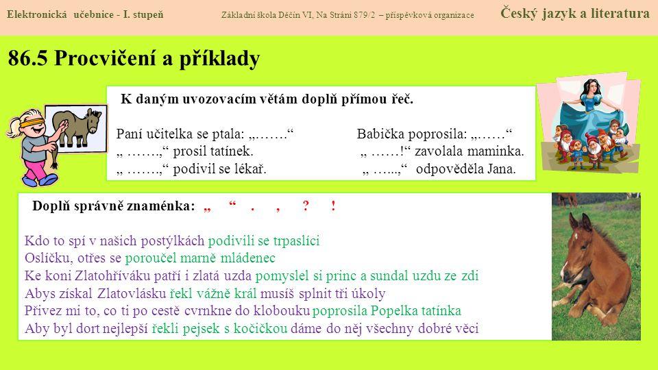86.5 Procvičení a příklady K daným uvozovacím větám doplň přímou řeč.