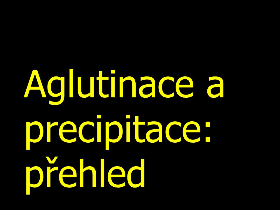 Aglutinace a precipitace: přehled