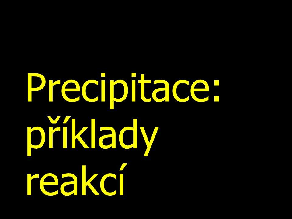 Precipitace: příklady reakcí