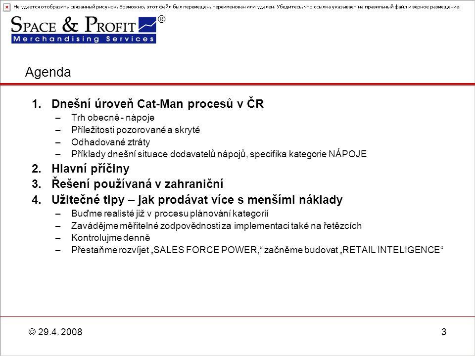 Agenda Dnešní úroveň Cat-Man procesů v ČR Hlavní příčiny