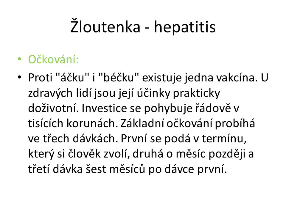 Žloutenka - hepatitis Očkování: