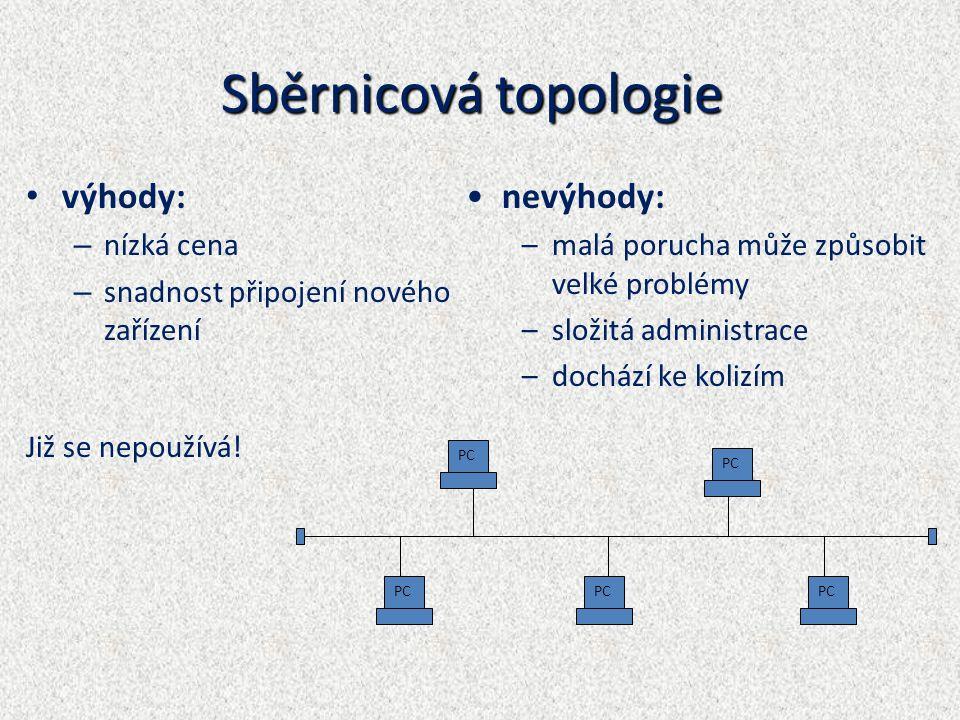 Sběrnicová topologie výhody: nevýhody: nízká cena
