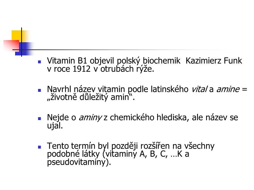 Vitamin B1 objevil polský biochemik Kazimierz Funk v roce 1912 v otrubách rýže.