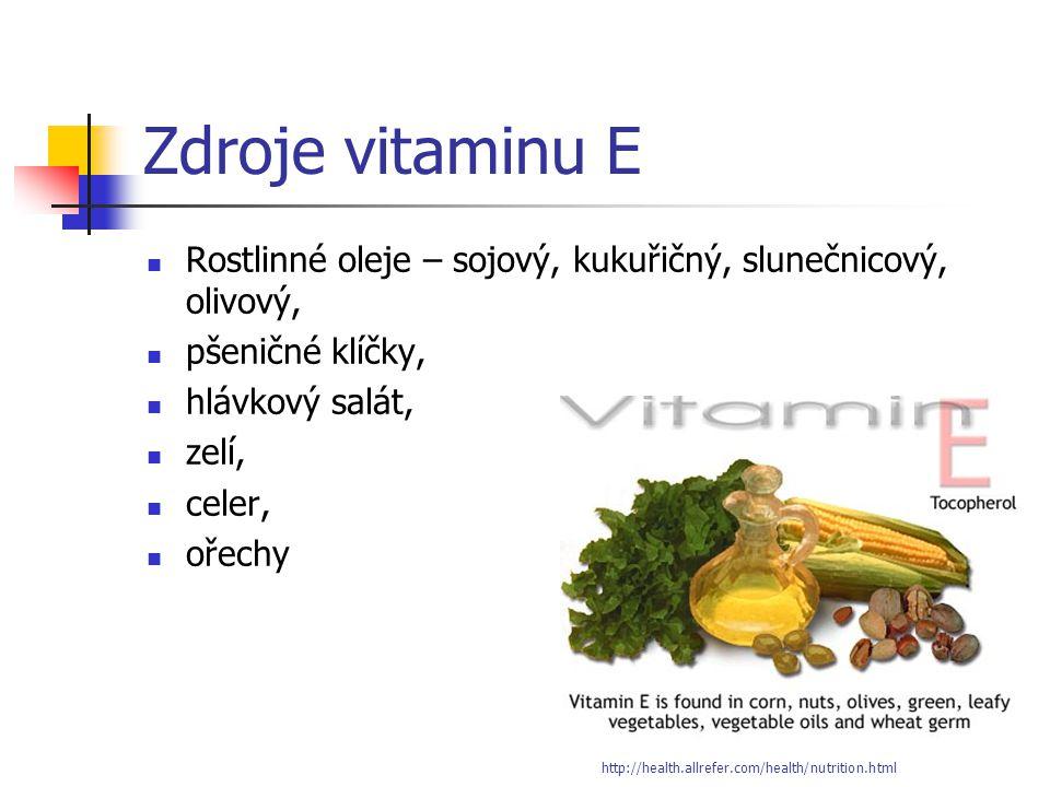 Zdroje vitaminu E Rostlinné oleje – sojový, kukuřičný, slunečnicový, olivový, pšeničné klíčky, hlávkový salát,