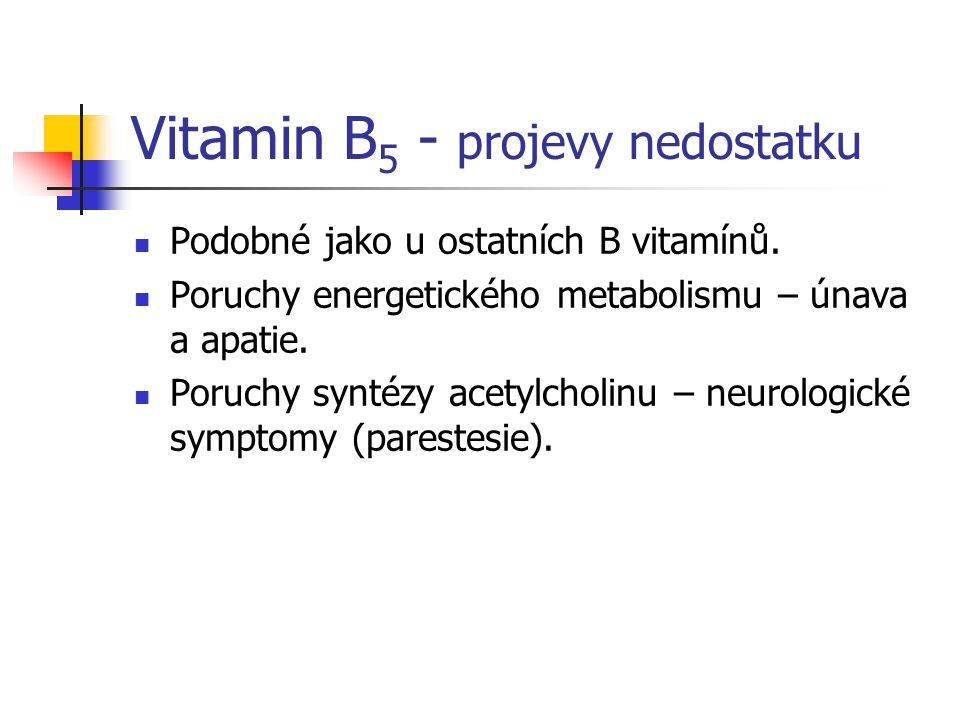 Vitamin B5 - projevy nedostatku