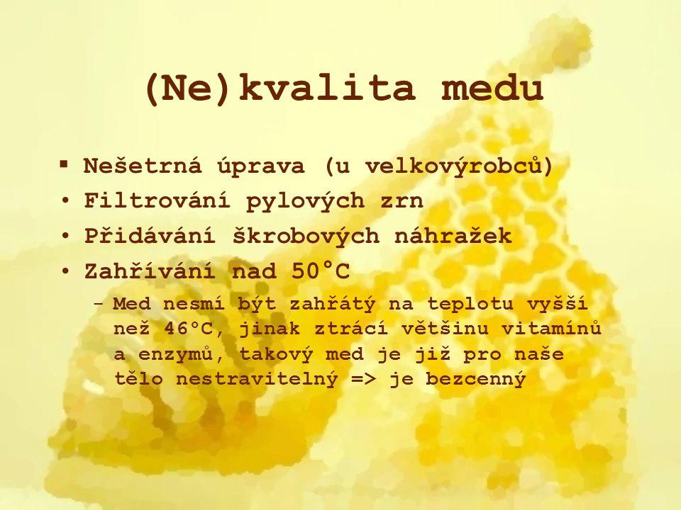 (Ne)kvalita medu Nešetrná úprava (u velkovýrobců)