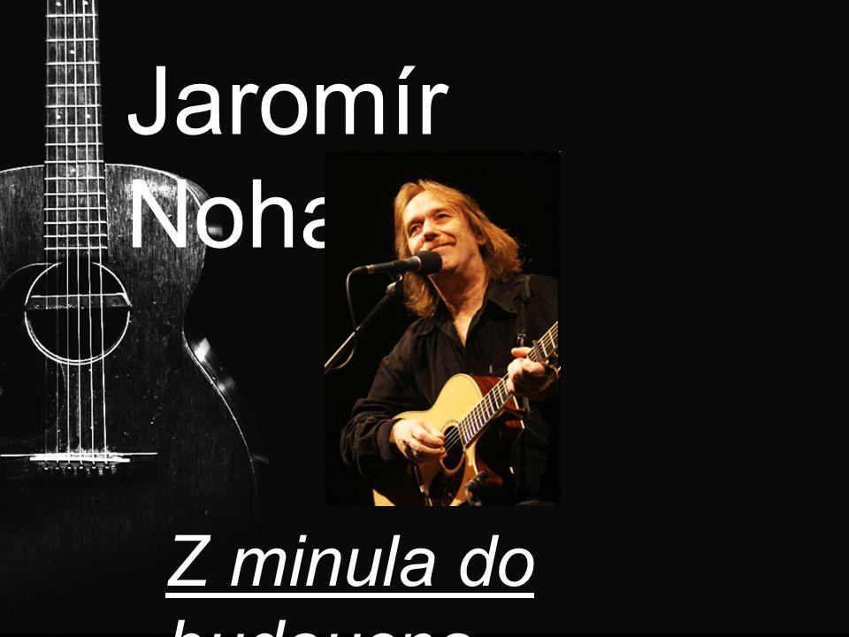 Jaromír Nohavica Z minula do budoucna