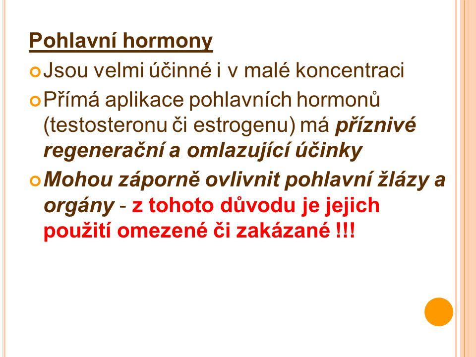 Pohlavní hormony Jsou velmi účinné i v malé koncentraci.