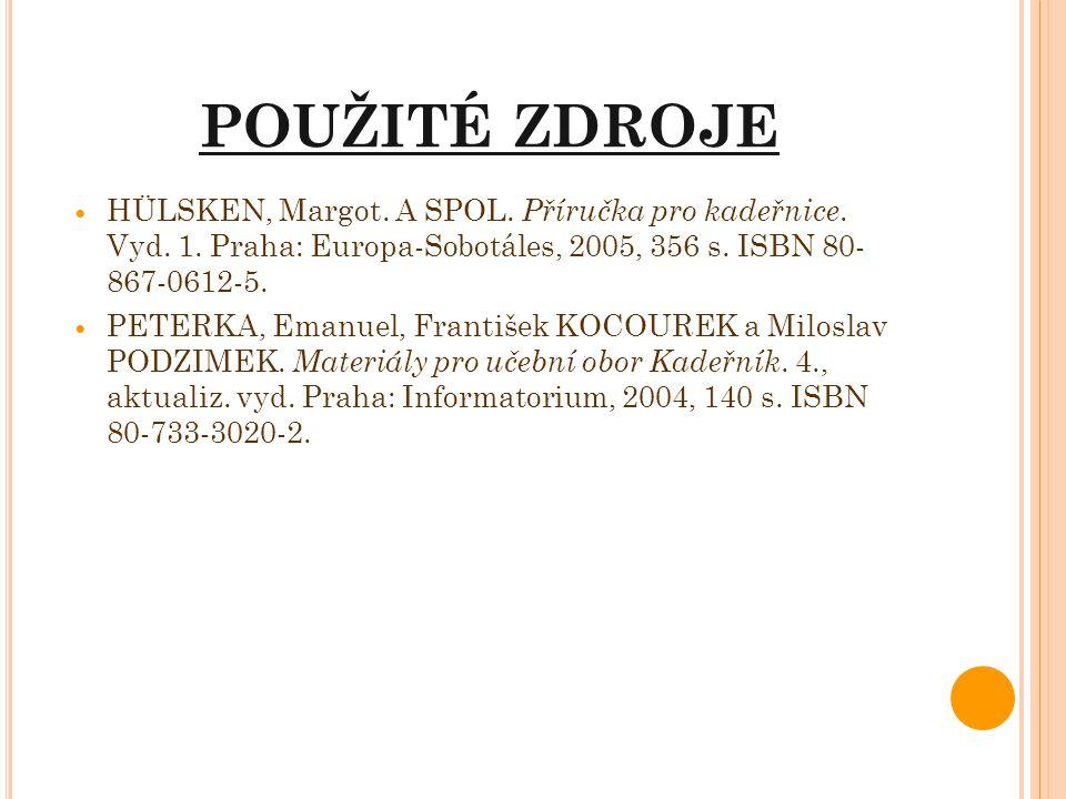 POUŽITÉ ZDROJE HÜLSKEN, Margot. A SPOL. Příručka pro kadeřnice. Vyd. 1. Praha: Europa-Sobotáles, 2005, 356 s. ISBN 80- 867-0612-5.