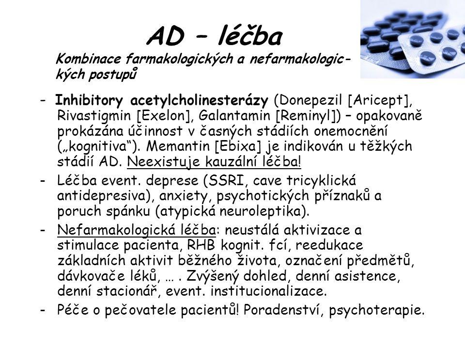 AD – léčba Kombinace farmakologických a nefarmakologic- kých postupů