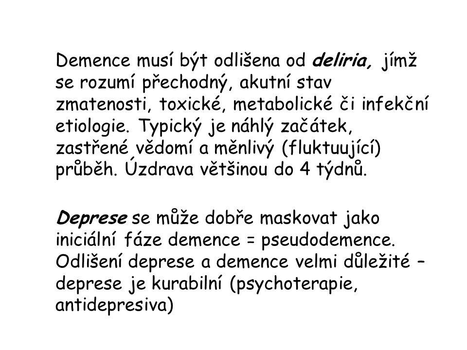 Demence musí být odlišena od deliria, jímž se rozumí přechodný, akutní stav zmatenosti, toxické, metabolické či infekční etiologie. Typický je náhlý začátek, zastřené vědomí a měnlivý (fluktuující) průběh. Úzdrava většinou do 4 týdnů.
