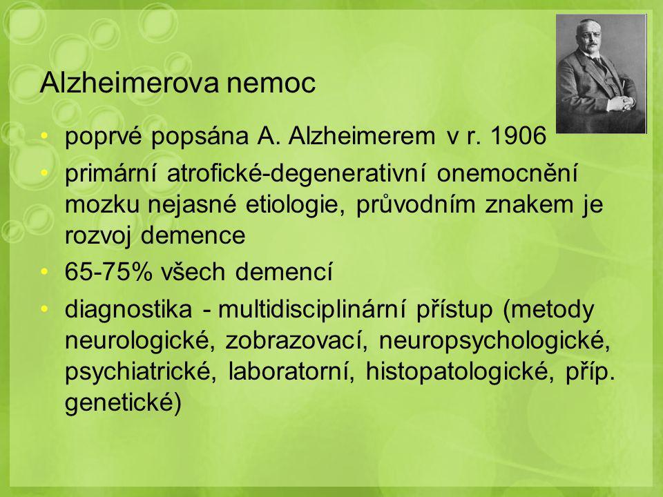 Alzheimerova nemoc poprvé popsána A. Alzheimerem v r. 1906