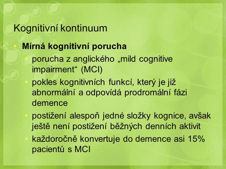 Kognitivní kontinuum Mírná kognitivní porucha