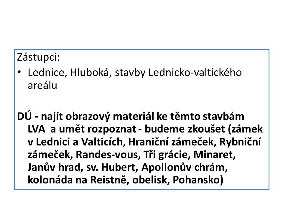 Zástupci: Lednice, Hluboká, stavby Lednicko-valtického areálu.
