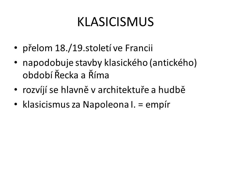 KLASICISMUS přelom 18./19.století ve Francii