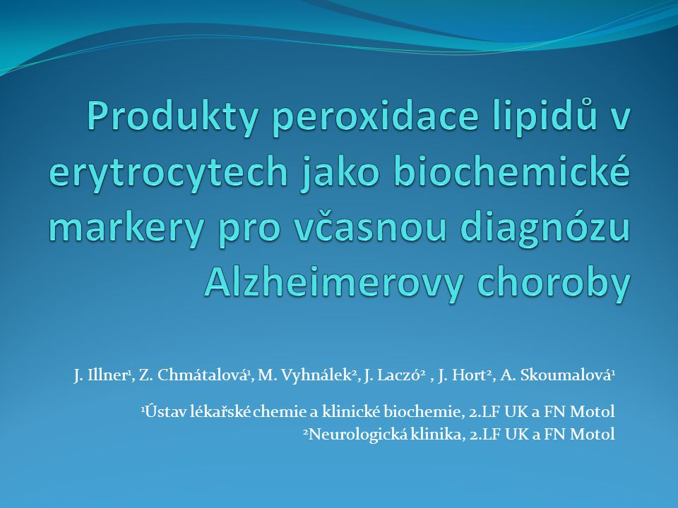 Produkty peroxidace lipidů v erytrocytech jako biochemické markery pro včasnou diagnózu Alzheimerovy choroby