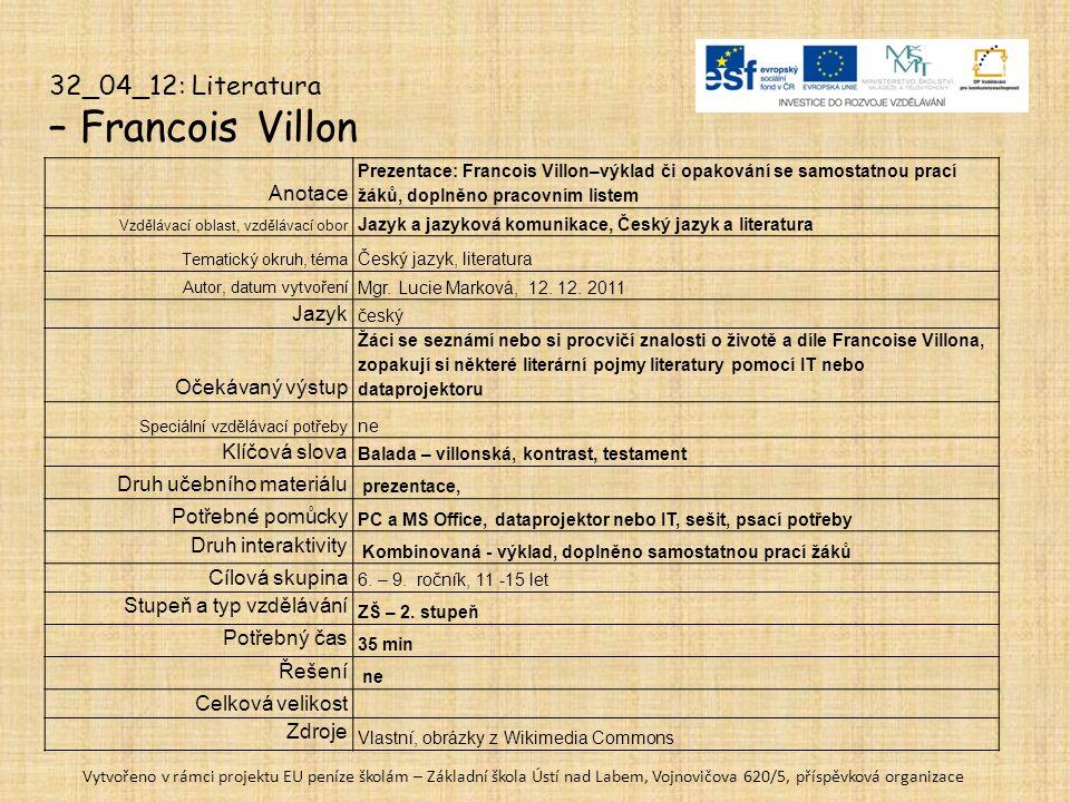 – Francois Villon 32_04_12: Literatura Anotace Jazyk Očekávaný výstup