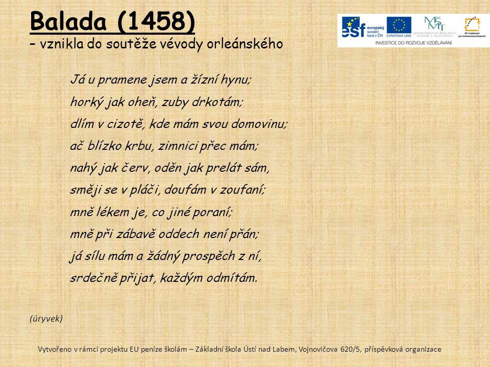 Balada (1458) – vznikla do soutěže vévody orleánského