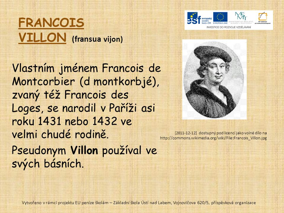 FRANCOIS VILLON (fransua vijon)