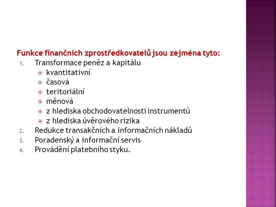 Funkce finančních zprostředkovatelů jsou zejména tyto:
