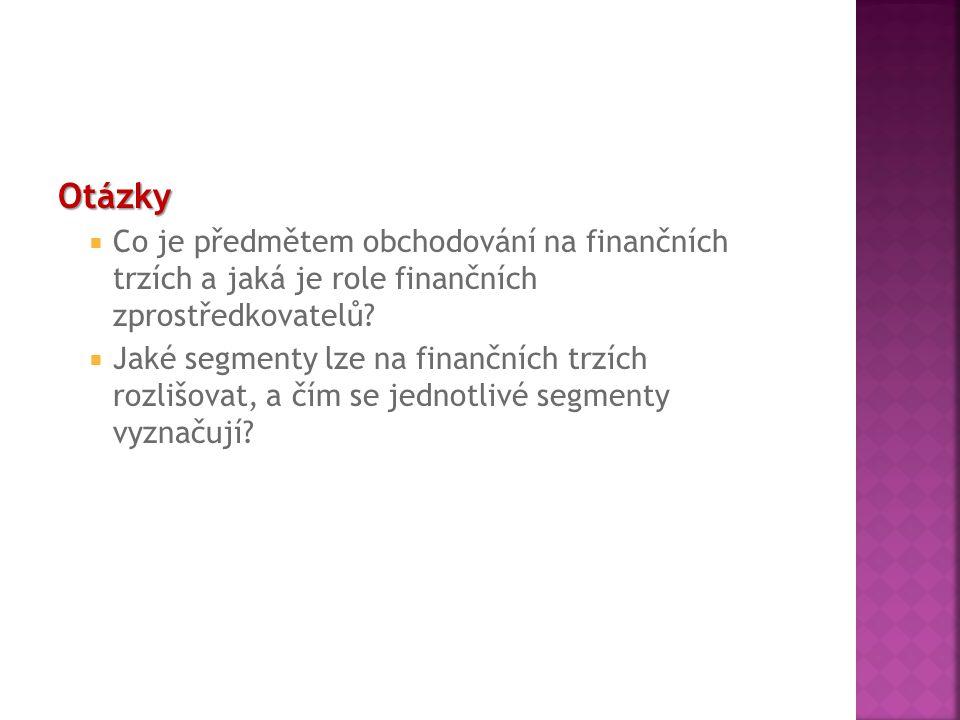 Otázky Co je předmětem obchodování na finančních trzích a jaká je role finančních zprostředkovatelů