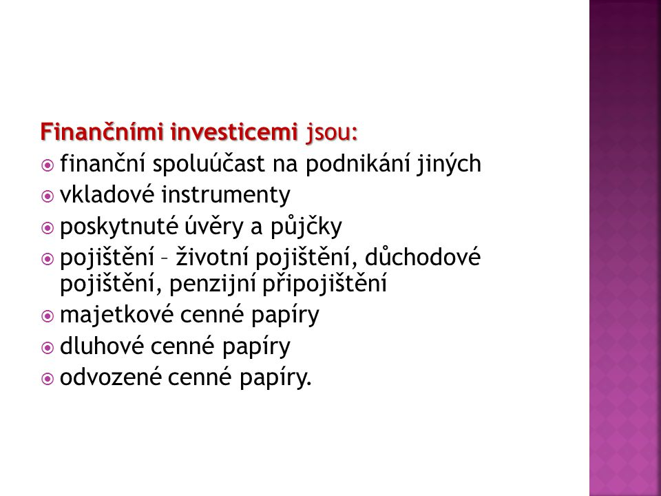 Finančními investicemi jsou: