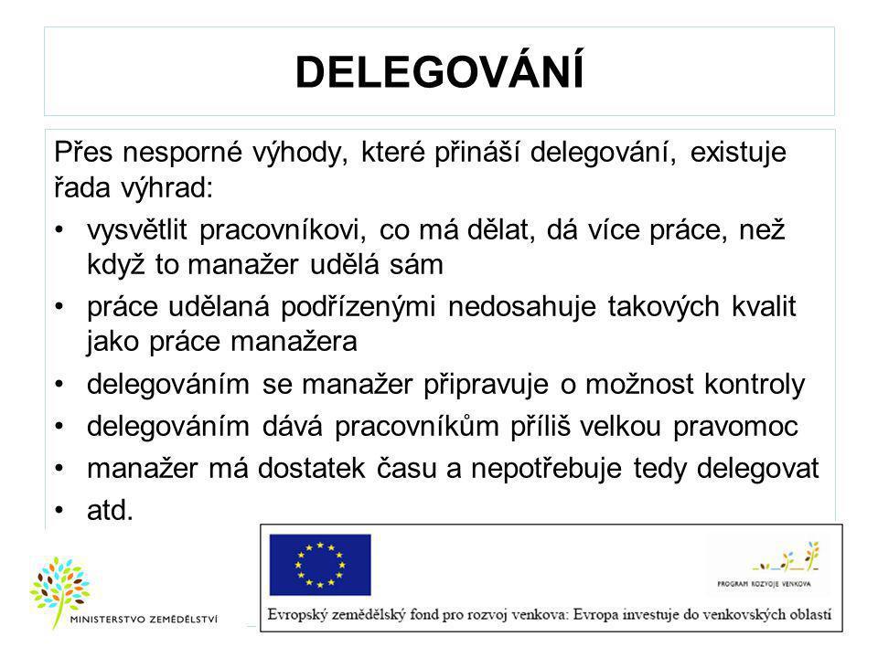 DELEGOVÁNÍ Přes nesporné výhody, které přináší delegování, existuje řada výhrad: