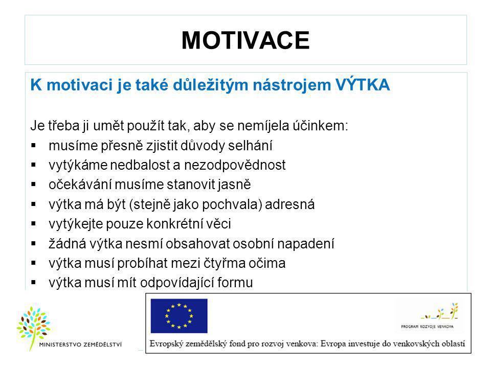 MOTIVACE K motivaci je také důležitým nástrojem VÝTKA