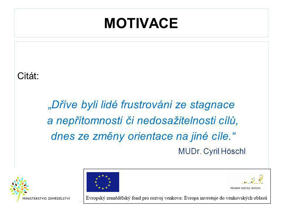 """MOTIVACE """"Dříve byli lidé frustrováni ze stagnace"""