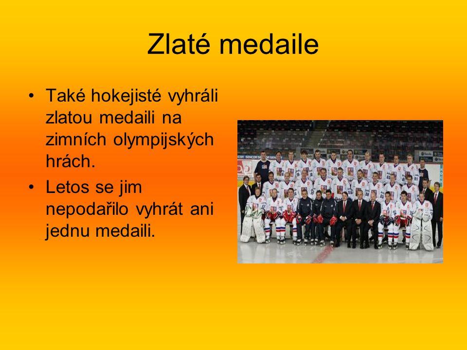 Zlaté medaile Také hokejisté vyhráli zlatou medaili na zimních olympijských hrách.