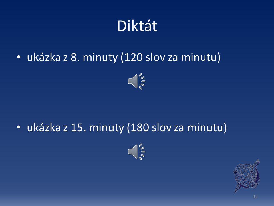 Diktát ukázka z 8. minuty (120 slov za minutu)
