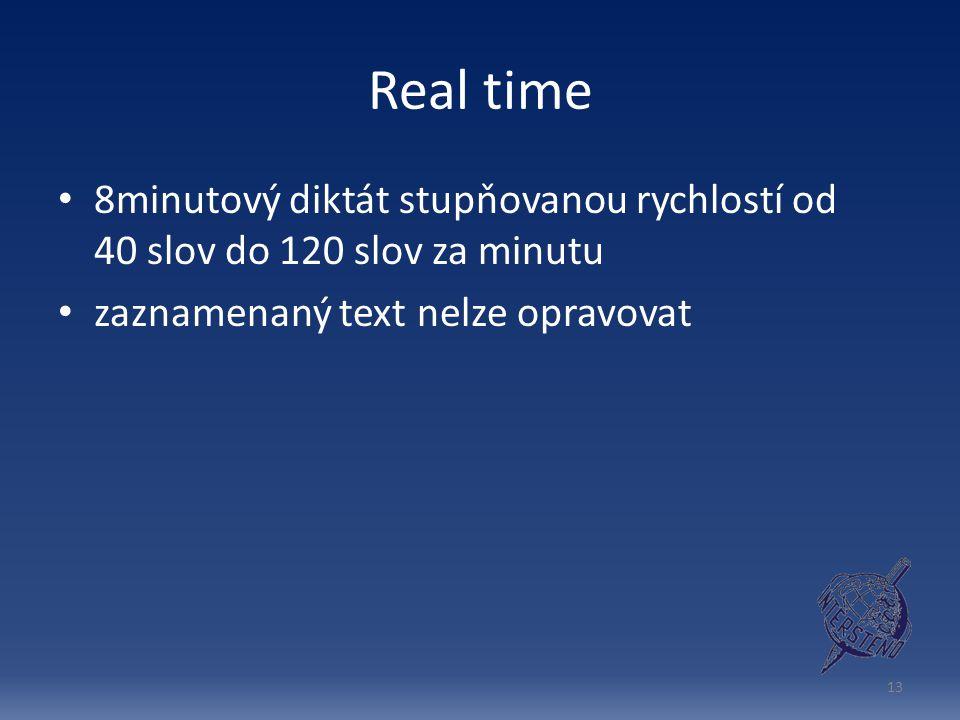 Real time 8minutový diktát stupňovanou rychlostí od 40 slov do 120 slov za minutu.