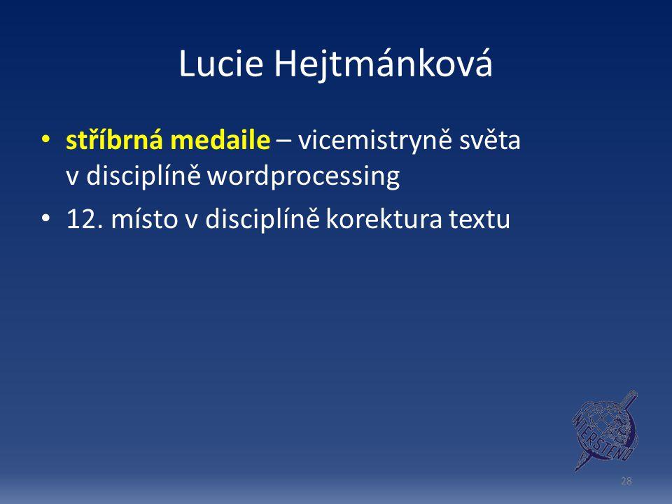 Lucie Hejtmánková stříbrná medaile – vicemistryně světa v disciplíně wordprocessing.