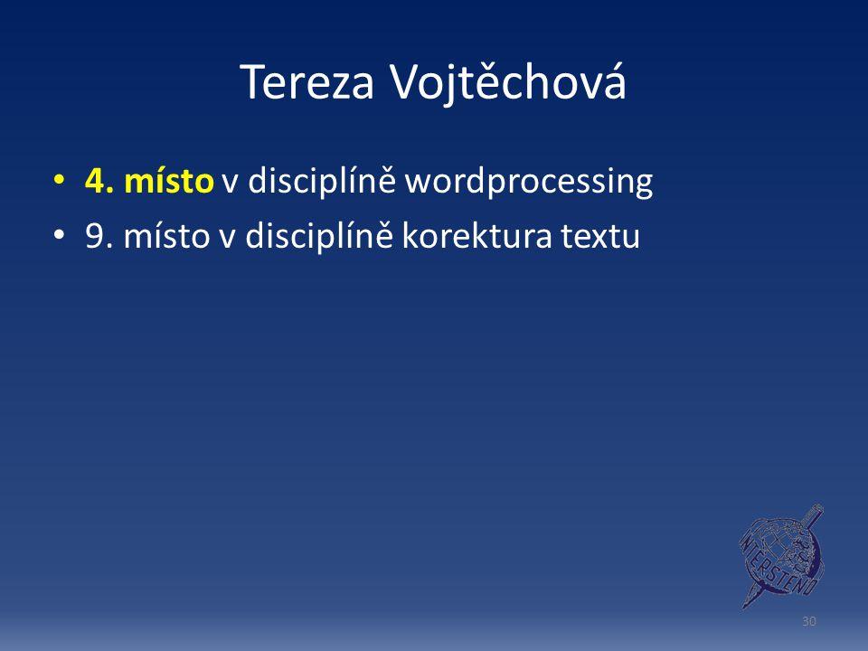 Tereza Vojtěchová 4. místo v disciplíně wordprocessing