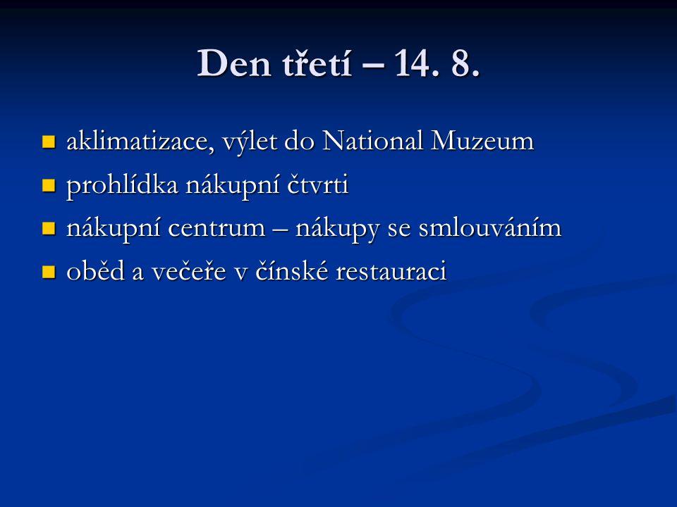 Den třetí – 14. 8. aklimatizace, výlet do National Muzeum