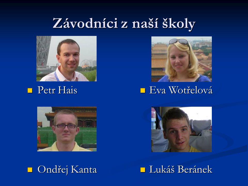Závodníci z naší školy Petr Hais Ondřej Kanta Eva Wotřelová
