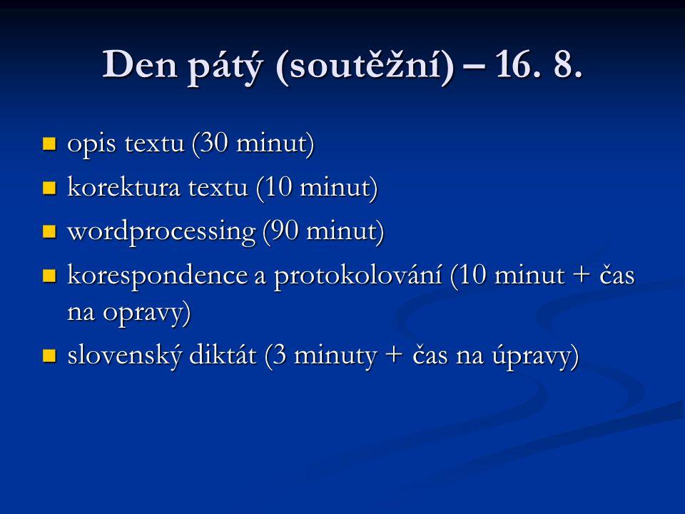 Den pátý (soutěžní) – 16. 8. opis textu (30 minut)