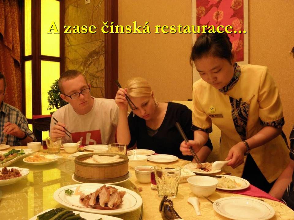 A zase čínská restaurace...