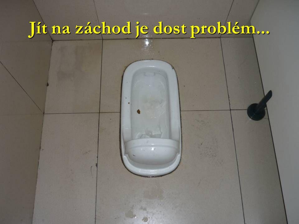 Jít na záchod je dost problém...
