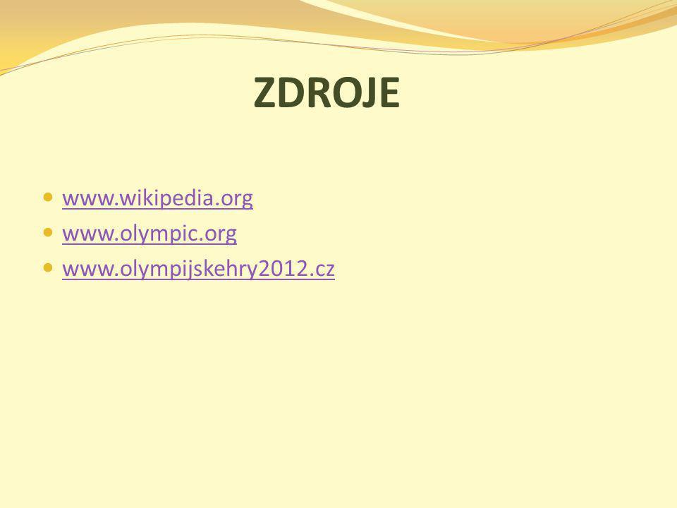 ZDROJE www.wikipedia.org www.olympic.org www.olympijskehry2012.cz