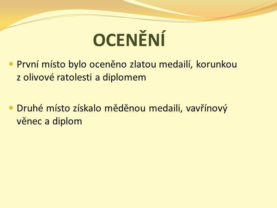 OCENĚNÍ První místo bylo oceněno zlatou medailí, korunkou z olivové ratolesti a diplomem.