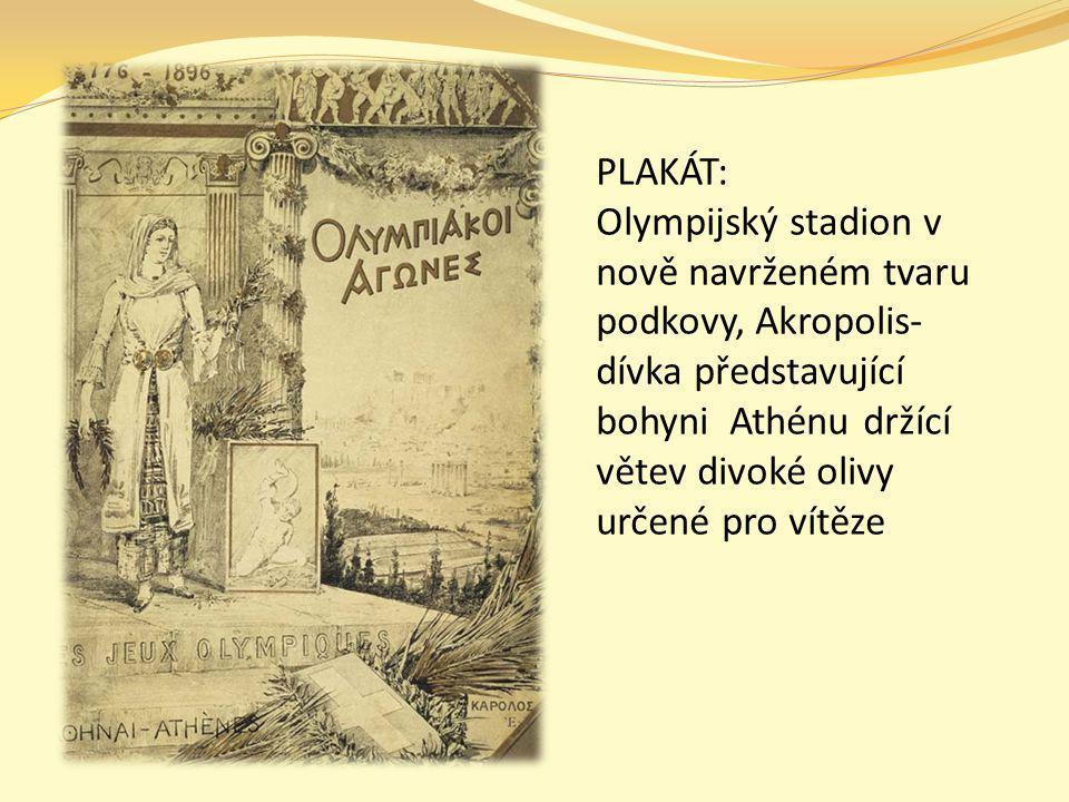 PLAKÁT: Olympijský stadion v nově navrženém tvaru podkovy, Akropolis- dívka představující bohyni Athénu držící větev divoké olivy určené pro vítěze.